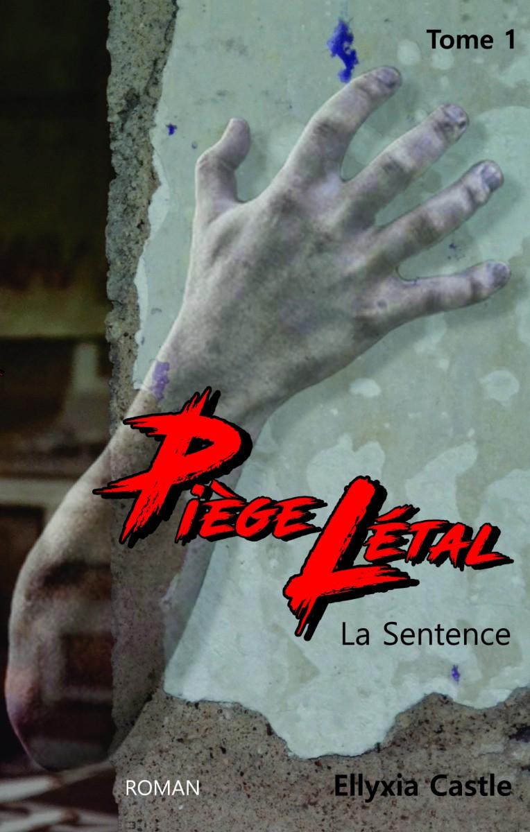 Piège Létal T1 LA SENTENCE